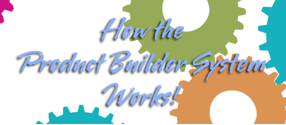 How the Product Builder System Works!